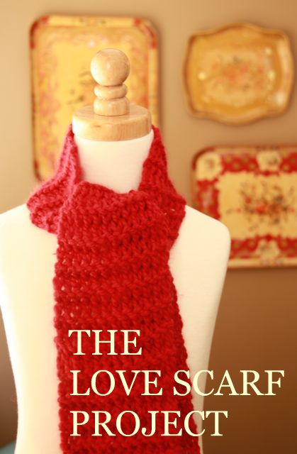 Please Join The Love Scarf Project {Crochet or Knit to Make